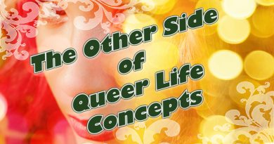The Other Side of Queer Life Concepts